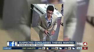 Suspected Naples sunglasses thieves wanted